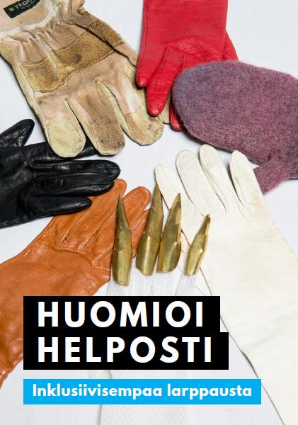 Kuvassa Huomioi helposti - Inklusiivisempaa larppausta -materiaalipaketin kansi, jossa on valokuva erilaisten käsineiden muodostamasta kehästä.