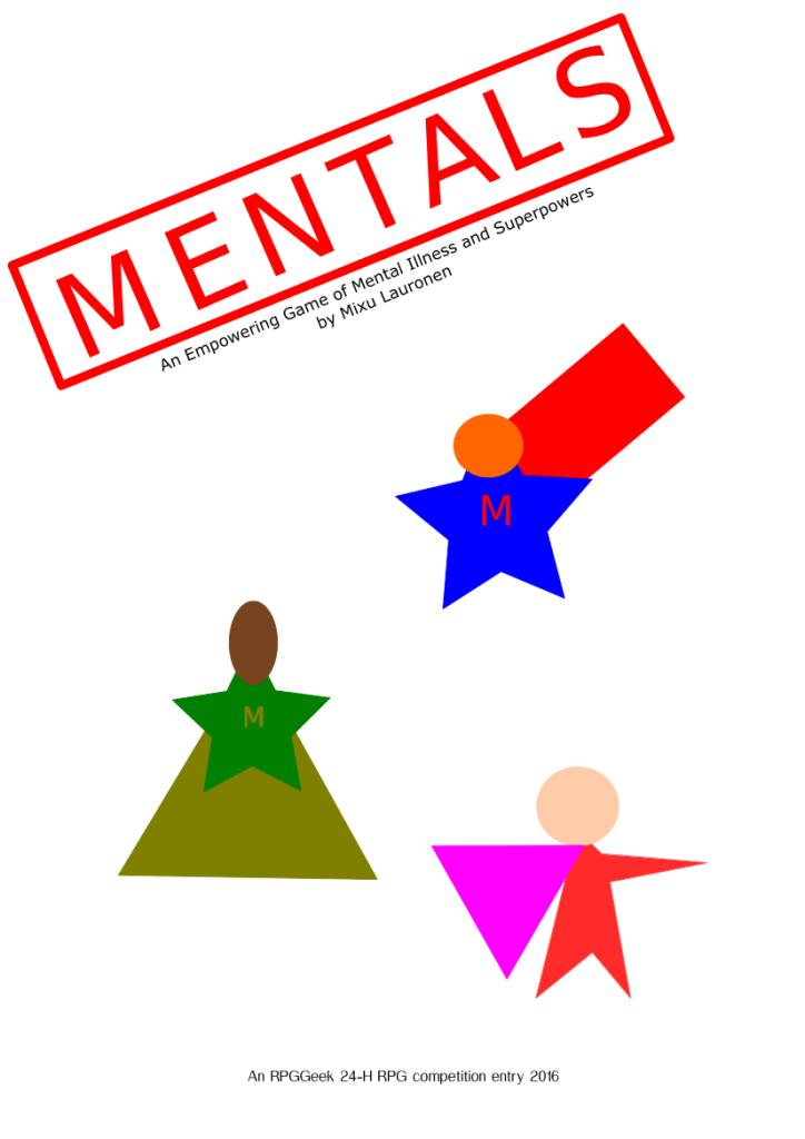 Kuvassa hyvin yksinkertaisella grafiikalla tehty kansi roolipelille Mental. Tähdistä ja ympyröistä on muodostettu kolme supersankaria, joiden rinnassa lukee kirjaisn M. Kuvassa lukee Mental - an empowering game of mental illness and superpowers by mixu lauronen.