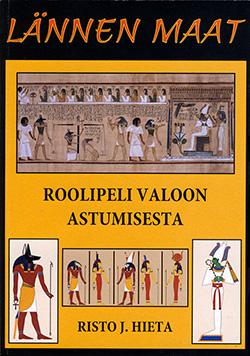 Lännen maa-pelin kansi. Teksti Roolipeli valoon astumisesta. Muinaisia egyptiläisiä maalauksia ihmisistä ja jumalista.
