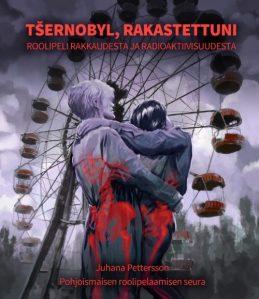 Tsernobyl, rakastettuni -pelin kansi. Kaksi ihmistä syleilee toisiaan, taustalla on hylätty maailmanpyörä.